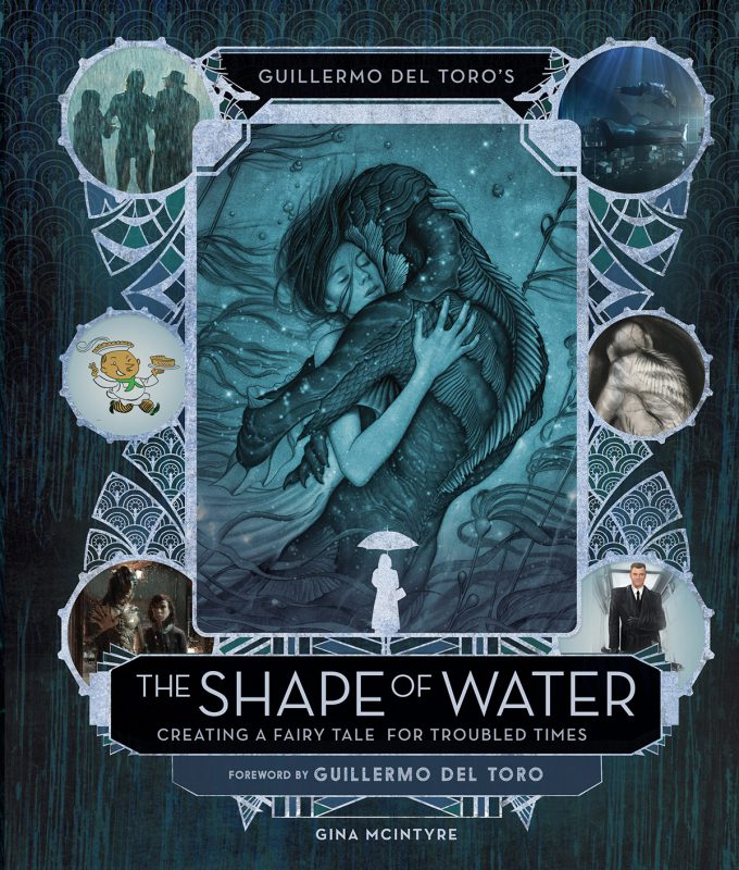 Guillermo del Toro The Shape of Water Creating a Fairy Tale for Troubled Times Book 00 Cover